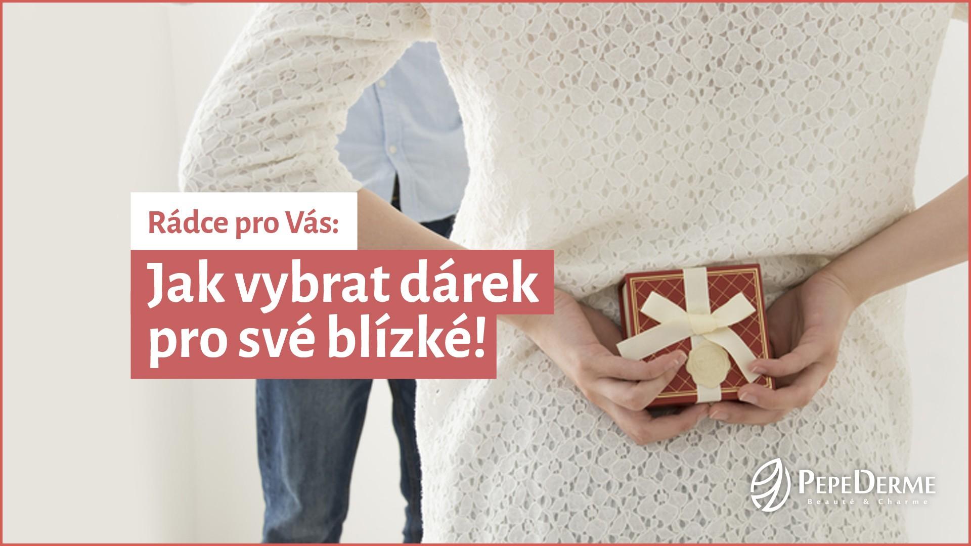 Rádce pro Vás: Jak vybrat dárek pro své blízké!